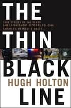 The Thin Black Line ebook by Hugh Holton