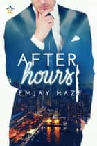 After Hours ebook by Emjay Haze