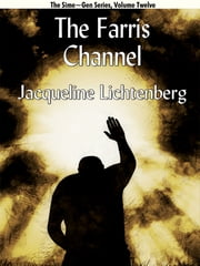 The Farris Channel: Sime~Gen, Book Twelve ebook by Jacqueline Lichtenberg