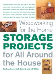 Storage Projects for All Around the House ebook by Jeff Miller,Niall Barrett,Paul Anthony