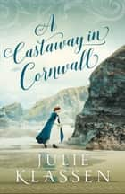 A Castaway in Cornwall ebook by