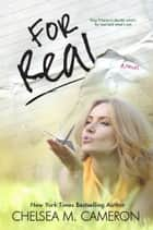 For Real (Rules of Love, Book One) eBook by Chelsea M. Cameron