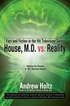 House M.D. vs. Reality ebook by Andrew Holtz