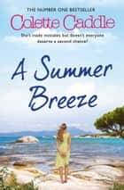 A Summer Breeze ebook by Colette Caddle