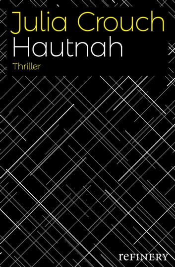 Hautnah - Thriller ebook by Julia Crouch