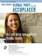 Accuplacer: Doug French's Verbal Prep ebook by Douglas C. French