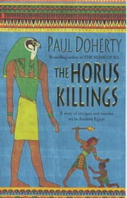The Horus Killings (Amerotke Mysteries, Book 2) - A captivating murder mystery from Ancient Egypt ebook by Paul Doherty