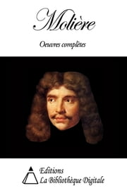 Molière - Oeuvres Completes ebook by Molière