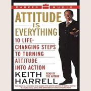 Attitude is Everything audiobook by Keith Harrell
