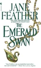 The Emerald Swan ebook by Jane Feather