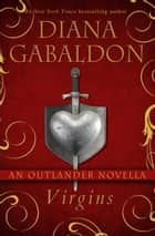 Virgins: An Outlander Novella ebook by Diana Gabaldon