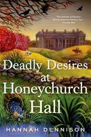 Deadly Desires at Honeychurch Hall - A Mystery ebook by Hannah Dennison
