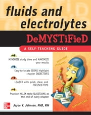 Fluids and Electrolytes Demystified ebook by Joyce Johnson
