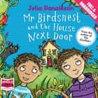 Mr Birdsnest and the House Next Door audiobook by Julia Donaldson