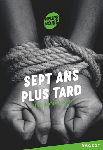 Sept ans plus tard eBook by Jean-Christophe Tixier