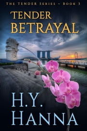 TENDER BETRAYAL (Romantic Suspense Mystery Thriller) ~ Book 3 ebook by H.Y. Hanna