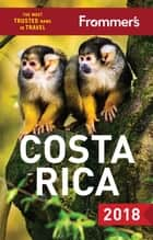 Frommer's Costa Rica 2018 ebook by Nicholas Gill