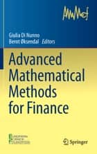 Advanced Mathematical Methods for Finance ebook by Giulia Di Nunno,Bernt Øksendal