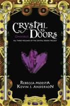 Crystal Doors Omnibus - All Three Volumes of the Crystal Doors Trilogy ebook by Rebecca Moesta, Kevin J. Anderson