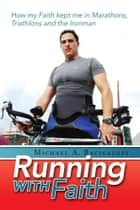 Running with Faith ebook by Michael A. Bacigalupi