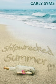 Shipwrecked Summer ebook by Carly Syms