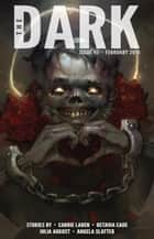 The Dark Issue 45 - The Dark, #45 ebook by Carrie Laben, Octavia Cade, Julia August,...