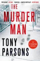 The Murder Man ebook by Tony Parsons