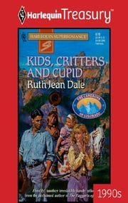 Kids, Critters and Cupid ebook by Ruth Jean Dale
