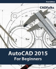 AutoCAD 2015 For Beginners ebook by CADfolks