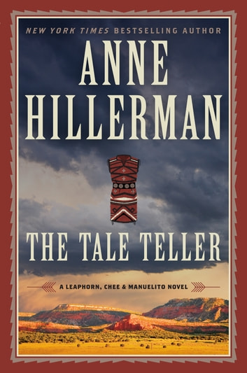 The Tale Teller - A Leaphorn, Chee & Manuelito Novel ebook by Anne Hillerman