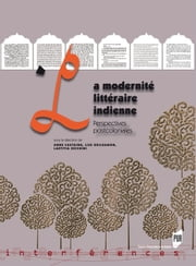 La modernité littéraire indienne - Perspectives postcoloniales eBook by Anne Castaing, Lise Guilhamon, Lætitia Zecchini