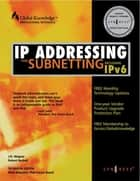 IP Addressing and Subnetting INC IPV6 - Including IPv6 ebook by Syngress