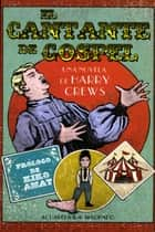 El cantante de gospel ebook by Harry Crews, José Elías Rodríguez Cañas, Kiko Amat