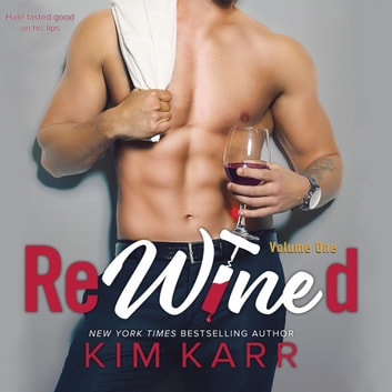 ReWined: Volume One audiobook by Kim Karr
