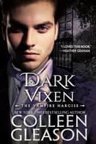 Dark Vixen: The Vampire Narcise ebook by