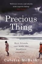 Precious Thing ebook by Colette Mcbeth