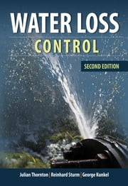 Water Loss Control ebook by Julian Thornton,Reinhard Sturm,George Kunkel