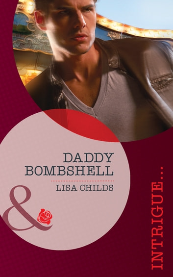 Daddy Bombshell (Mills & Boon Intrigue) (Situation: Christmas, Book 4) ebook by Lisa Childs