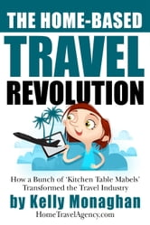 the home based travel revolution ebook by monaghan