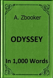 Homer: The Odyssey in 1,000 Words ebook by Alex Zbooker