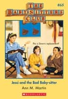 The Baby-Sitters Club #68: Jessi and the Bad Baby-Sitter ebook by Ann M. Martin