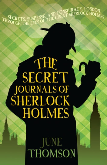 The Secret Journals of Sherlock Holmes ebook by June Thomson