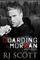 Guarding Morgan ebook by RJ Scott
