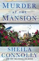 Murder at the Mansion - A Victorian Village Mystery 電子書 by Sheila Connolly