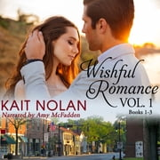 Wishful Romance: Volume 1 - A Small Town Southern Romance Series audiobook by Kait Nolan