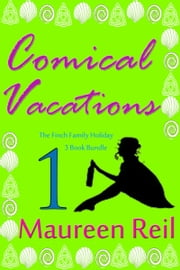 Comical Vacations 1 ebook by Maureen Reil