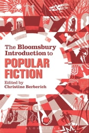 The Bloomsbury Introduction to Popular Fiction ebook by Dr Christine Berberich