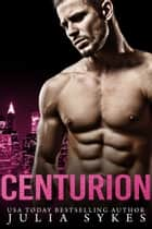 Centurion ebook by Julia Sykes