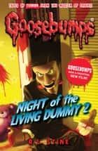 Goosebumps: Night Of The Living Dummy II ebook by R.L. Stine