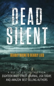 Dead Silent: A Box Set Collection ebook by Judith Lucci, Fiona Quinn, Sandra Woffington,...